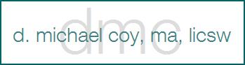 D. Michael Coy MA LICSW